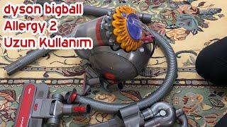 Dyson Big Ball Allergy 2 Elektrikli Süpürge Halı, Parke Performansı, Uzun Kullanım İncelemesi,
