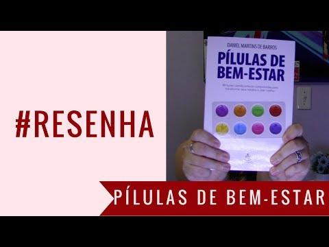 RESENHA: PÍLULAS DE BEM-ESTAR - DANIEL MARTINS DE BARROS | Estante, Livros, Coleção #41