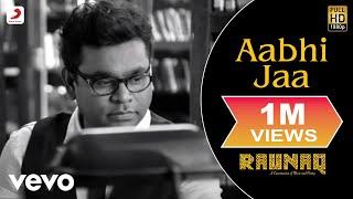 A.R. Rahman - Aabhi Jaa | Raunaq | Yami Gautam ft. Jonita