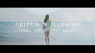 Gryffin & Illenium ft. Daya - Feel Good [Official Lyric Video]