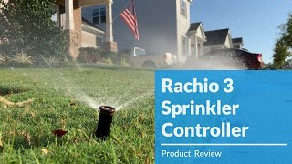 2019 RACHIO 3 SPRINKLER CONTROLLER REVIEW: Installation And Initial Thought On The Product