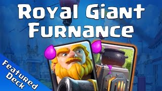 Clash Royale: Royal Giant Furnace Deck Feature - CRNAO