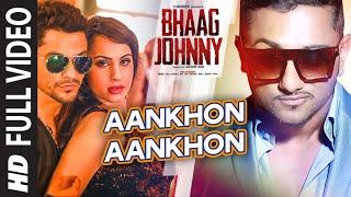 Yo Yo Honey Singh: Aankhon Aankhon FULL VIDEO Song | Kunal Khemu, Deana Uppal | Bhaag Johnny