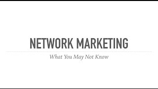 Network Marketing What You May Not Know