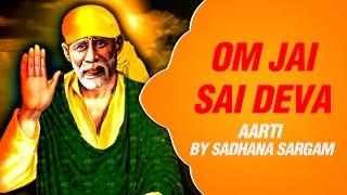 Om Jai Sai Deva by Sadhana Sargam | Sai Baba Hindi Aarti