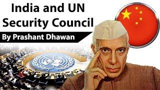 India & UN Security Council क्या नेहरू ने यूएन की सुरक्षा परिषद में भारत के बदले चीन को सीट दे दी थी