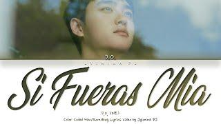 D.O. (디오) - 'Si Fueras Mia' Lyrics (Color Coded_Esp_Eng)