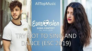 IF YOU SING OR DANCE YOU LOSE (EUROVISION 2019)