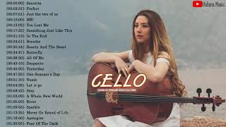 Top Cello Cover Popular Songs 2019 - Best Instrumental Cello Covers All Time