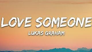 Lukas Graham   Love Someone (Lyrics)