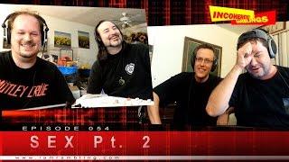 Incoherent Ramblings Episode 054: Sex Part 2