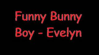 Evelyn - Funny Bunny Boy