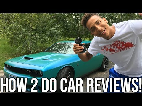 How To Make Your Own Car Review Videos!! Here's How I Do It..