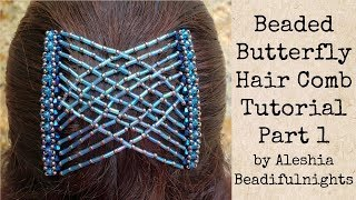 Beaded Butterfly Hair Comb Tutorial Part 1