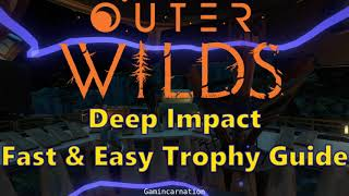 DEEP IMPACT Fast & Easy Achievement / Trophy Guide / Walkthrough | Outer Wilds | No Commentary