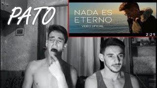 PATO - Nada Es Eterno (Video Oficial) (Reacción)