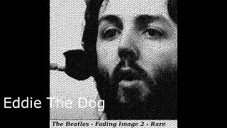 The Beatles - Fading Image 2 - Rare