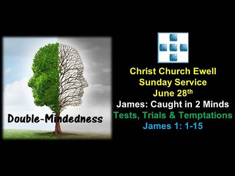 "Zoom Webinar CCE Sunday Service - ""James: Caught in 2 Minds Part 1: Tests, Trials & Temptations - James 1: 1-15"" - June 28th"
