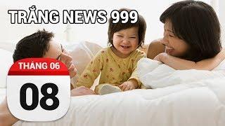 Tại sao con cái phải chặn facebook của bố mẹ...| TRẮNG NEWS 999 | 08/06/2017