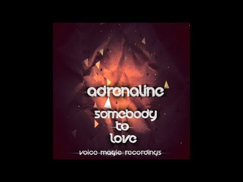 Adrenaline - Somebody To Love (Original Mix)
