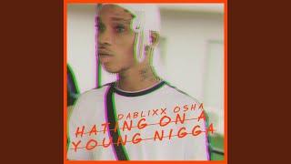 Hating On A Young Nigga