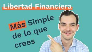 Libertad Financiera: Más Simple de lo que Crees