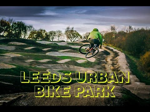 LEEDS URBAN BIKE PARK – Full Review – MTB & BMX