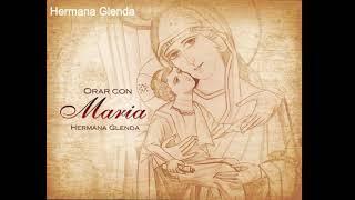 1 HORA MUSICA CON HERMANA GLENDA 4 - ORAR CON MARIA (OFICIAL)
