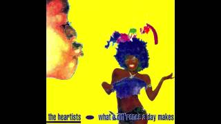 The Heartists - What A Difference A Day Makes