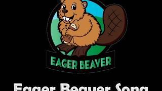 Eager Beaver Song