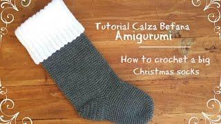 Calza befana Amigurumi grande | How to crochet a big christmas socks