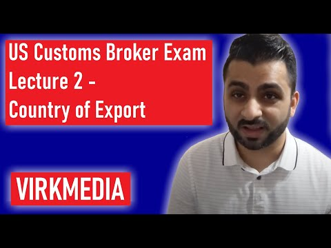 US Customs Broker Exam - Lecture 2 - Country of Export - YouTube