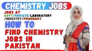 How to Find Chemistry Jobs in Pakistan | Career in chemistry | Scope of chemistry | Dr Rizwana