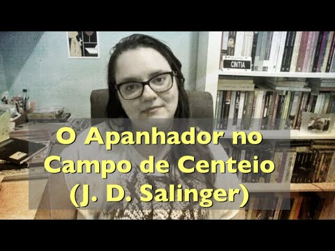 RESENHA | O APANHADOR NO CAMPO DE CENTEIO | SALINGER | Ep. #52