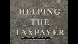 """""""HELPING THE TAXPAYER"""" 1955 IRS INCOME TAX ACCOUNTING, TAX RETURN PROCESSING & AUDITING FILM XD45364"""