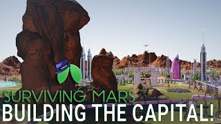 CAPITAL CITY OF MARS! - Surviving Mars Green Planet DLC Gameplay - Part 32 - Let's Play