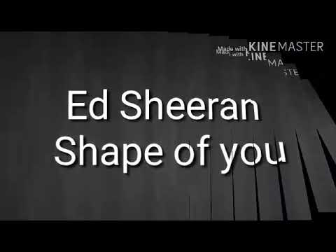 Shape Of You_Ed Sheeran || Video Liric Full Video