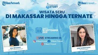PRAMUGARI STORY: Wisata Seru di Makassar hingga Ternate
