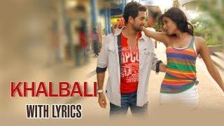 Khalbali (Lyrical Full Song) | 3G |  Neil Nitin Mukesh  Sonal Chauhan