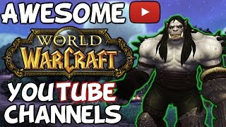 My Favourite World Of Warcraft Youtube Channels