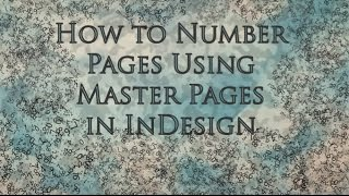 InDesign Tutorial - How to Number Pages Using Master Pages