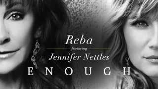 """Enough"" - Reba featuring Jennifer Nettles"
