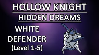 White Defender (Levels 1 to 5) - Boss Battle | Hollow Knight