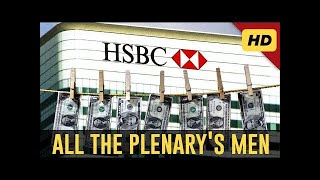 "All The Plenary's Men [2017]   ""The Definitive HSBC Scandal Documentary"""
