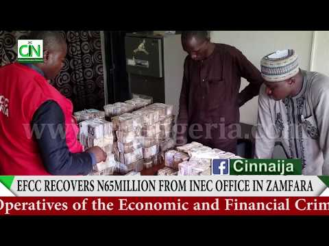 BUSTED : EFCC RECOVERS N65 MILLION FROM INEC OFFICE IN ZAMFARA