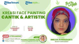 BE STYLE: Kreasi Face Painting Cantik dan Artistik Bersama Imelda Ramadanti