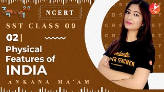 Physical Features of India L2 | CBSE Class 9 Geography NCERT | SST Umang | Vedantu Class 9 and 10