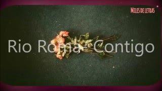Rio Roma  Contigo (Letra)