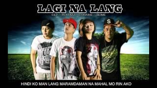 Lagi Na Lang - Rhyme N Flow & Loraine ( Breezy Music Phil )