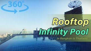 Rooftop Infinity Swimming Pool in Amara Bangkok in Thailand VR | 360 Video